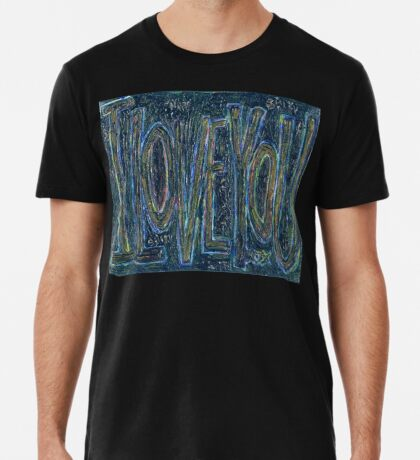 I Love You -  Brianna Keeper Painting Premium T-Shirt