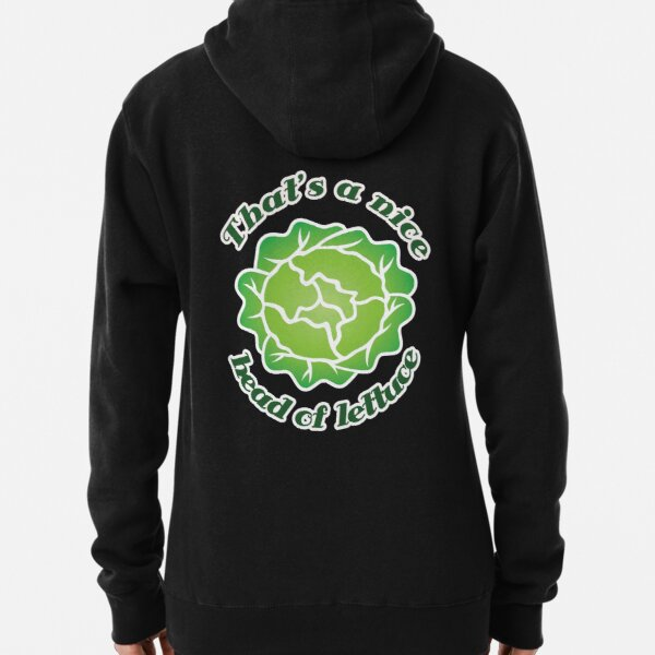 That's a Nice Head of Lettuce Pullover Hoodie