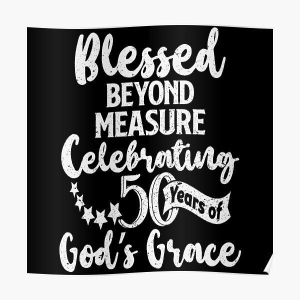 Fiftieth Birthday - Blessed Beyond Measure  Poster