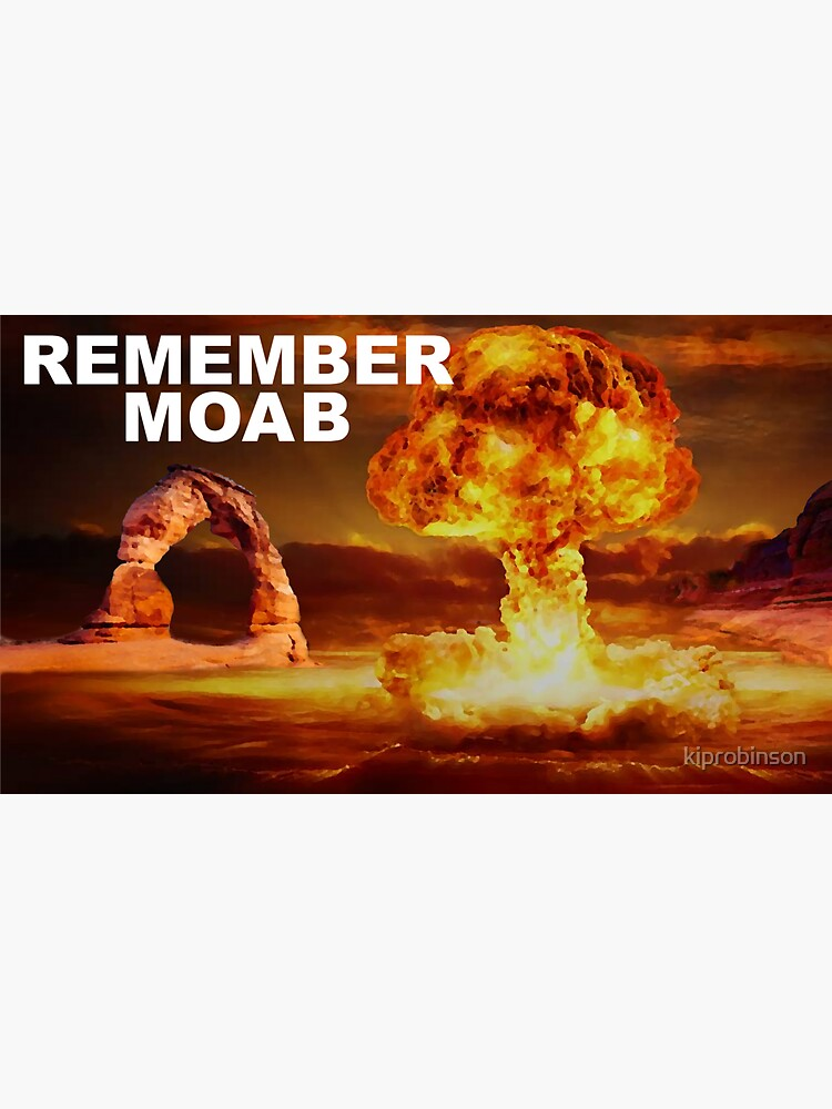 Remember Moab by kiprobinson