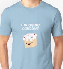I'm going cakeless Unisex T-Shirt
