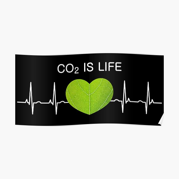 Co2 is Life Poster