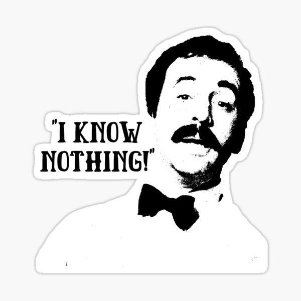 I Know Nothing! Manuel Fawlty Towers Quote & Graphic Sticker