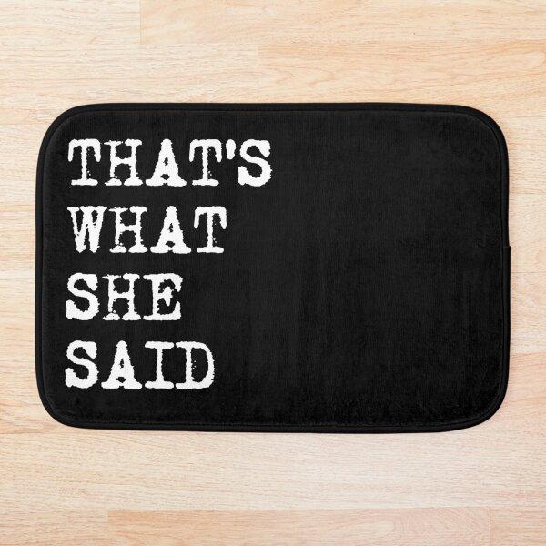 That's What She Said Bath Mat