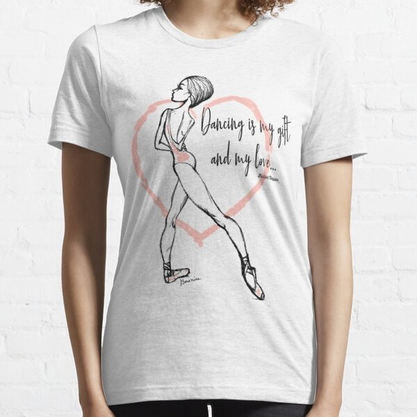 Dancing: My Gift and my Love Essential T-Shirt