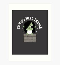 Very Well Thanks Art Print
