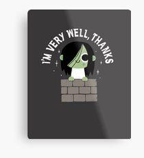 Very Well Thanks Metal Print