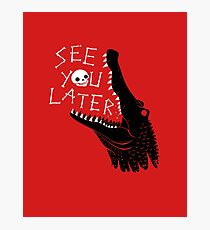 See You Later, Alligator Photographic Print