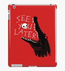 See You Later, Alligator iPad Case/Skin