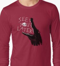 See You Later, Alligator Long Sleeve T-Shirt