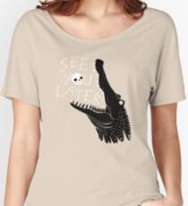 See You Later, Alligator Relaxed Fit T-Shirt