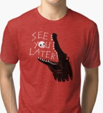 See You Later, Alligator Tri-blend T-Shirt