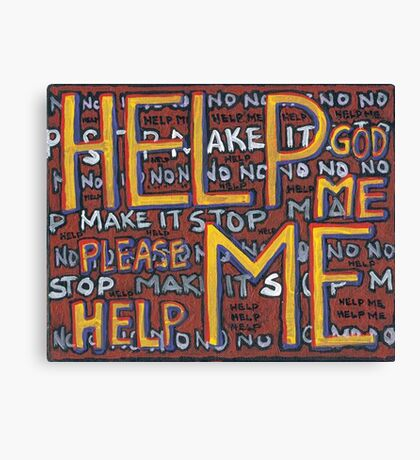 HELP ME - God, Help Me! - Brianna Keeper Painting Canvas Print