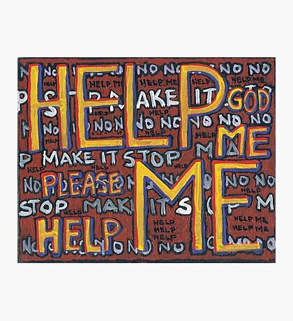 HELP ME - God, Help Me! - Brianna Keeper Painting Photographic Print