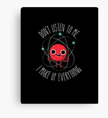 Never Trust An Atom Canvas Print