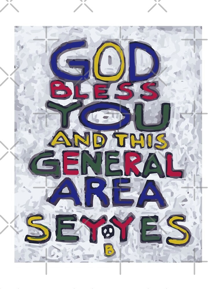 God Bless You And This General Area - Say Yes - Brian Keeper Painting by willpate