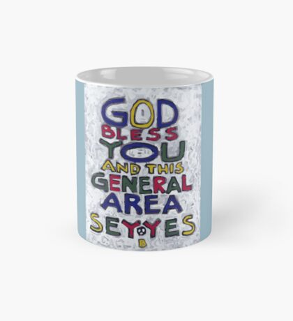 God Bless You And This General Area - Say Yes - Brian Keeper Painting Mug
