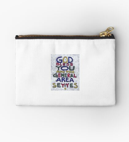 God Bless You And This General Area - Say Yes - Brian Keeper Painting Zipper Pouch