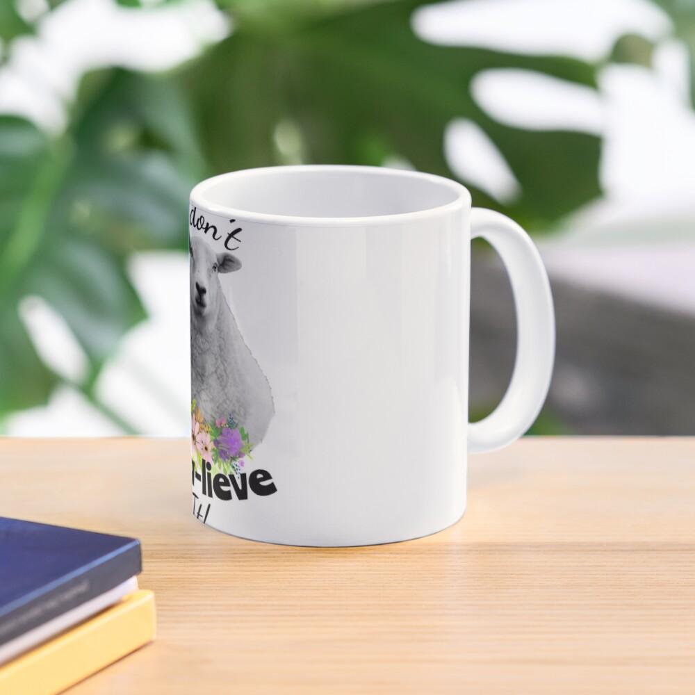 I don't Baa-lieve It! Sheep Mug