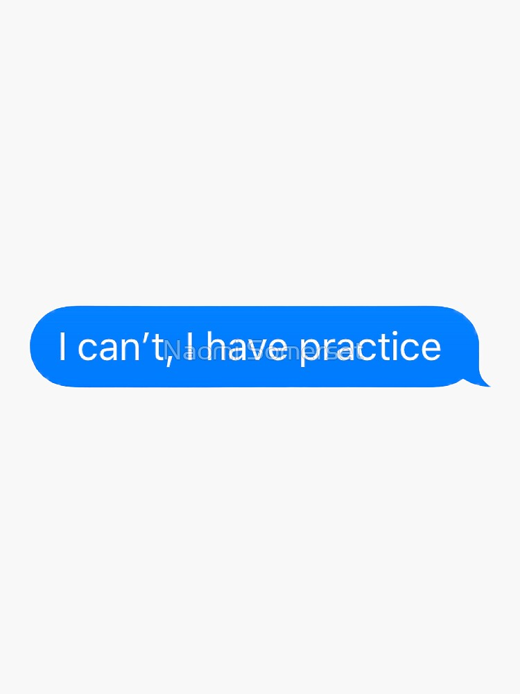 i can't, i have practice by naomisomerset
