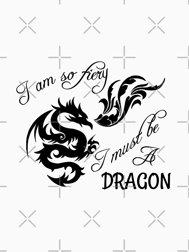 I am so fiery, I must be a dragon by tribbledesign