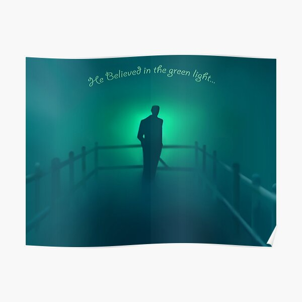 The Great Gatsby - He believed in the green light Poster