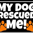 My Dog Rescued Me! by Wayne On The Road