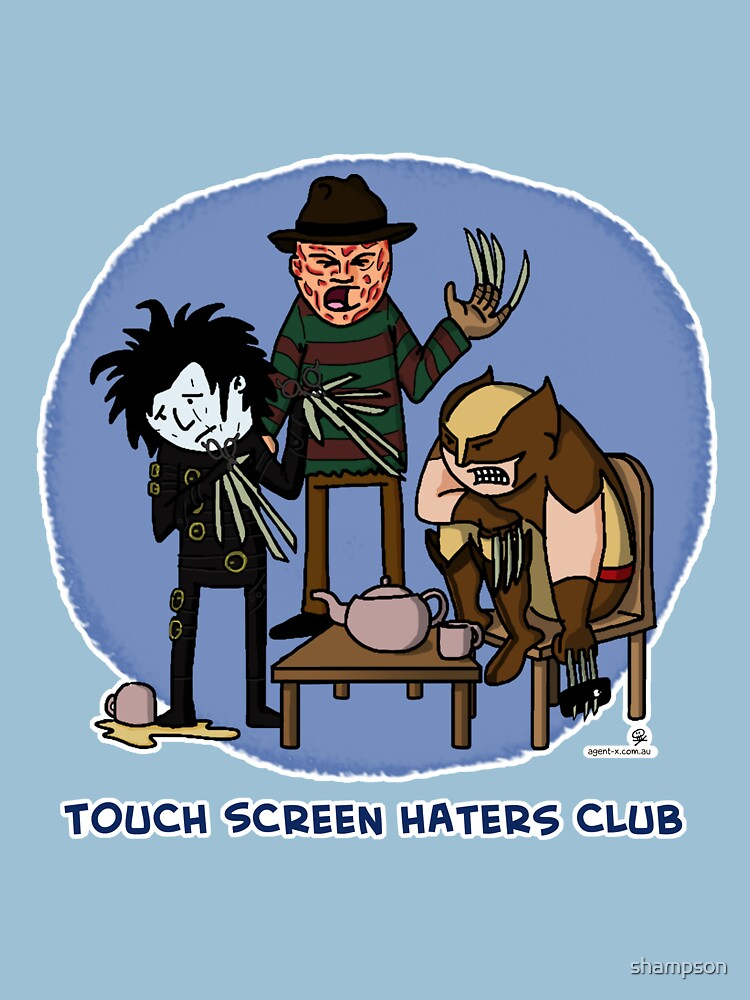 Touch Screen Haters Club by shampson