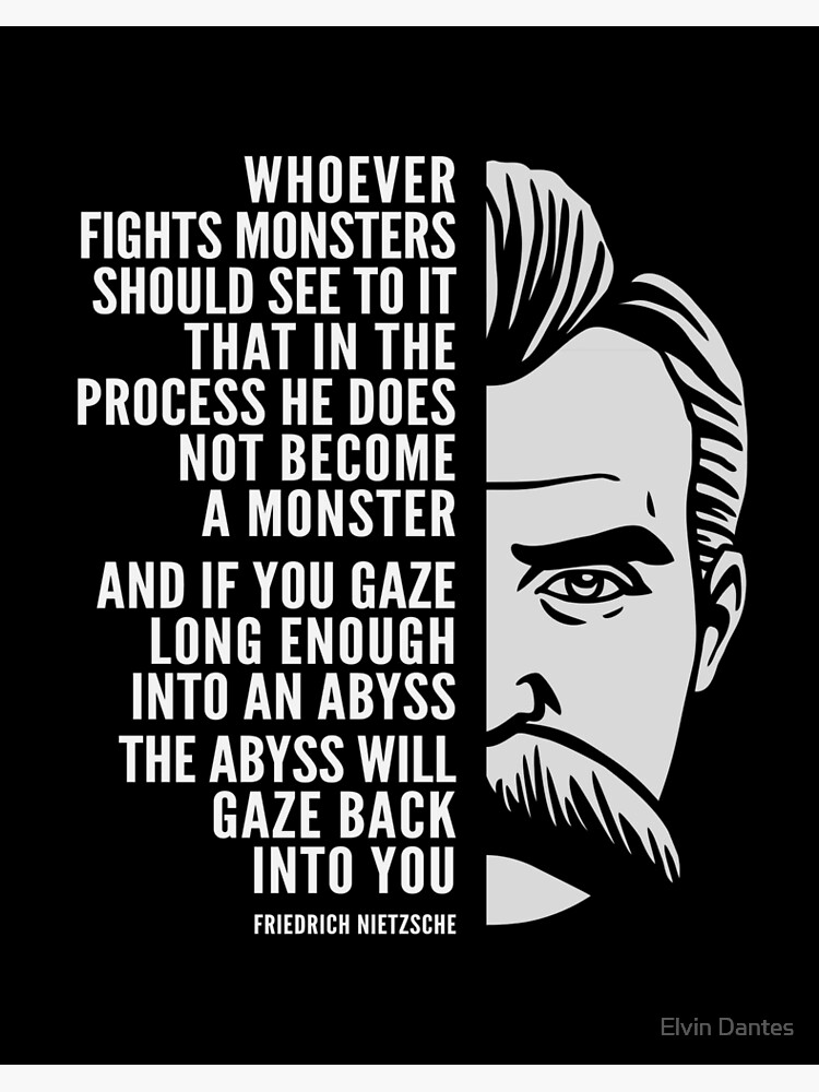 Friedrich Nietzsche Inspirational Quote The Abyss Will Gaze Back Into You Art Board Print By Elvindantes Redbubble