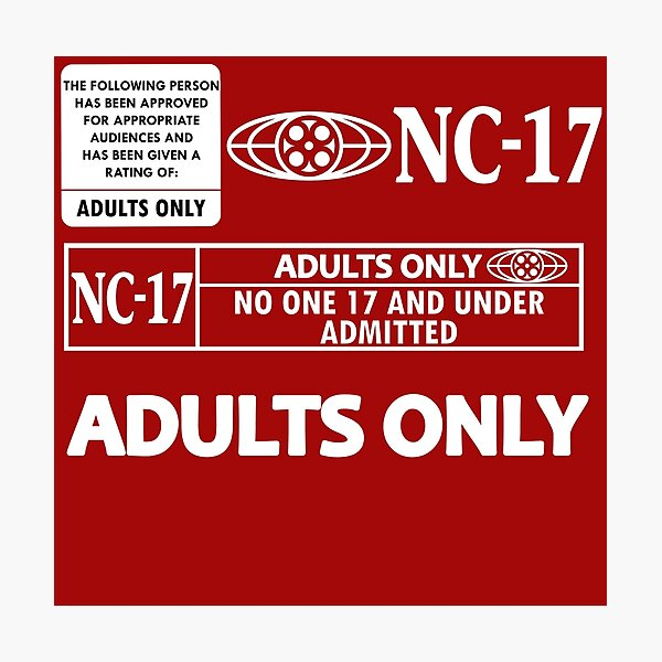 Rated NC-17 (Adults Only) Photographic Print