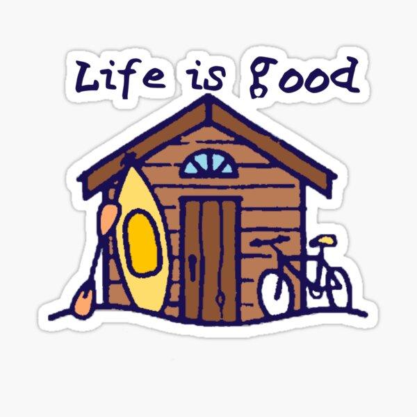 life is good cabin Sticker