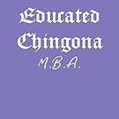 «Educada Chingona M.B.A» de myrgomez
