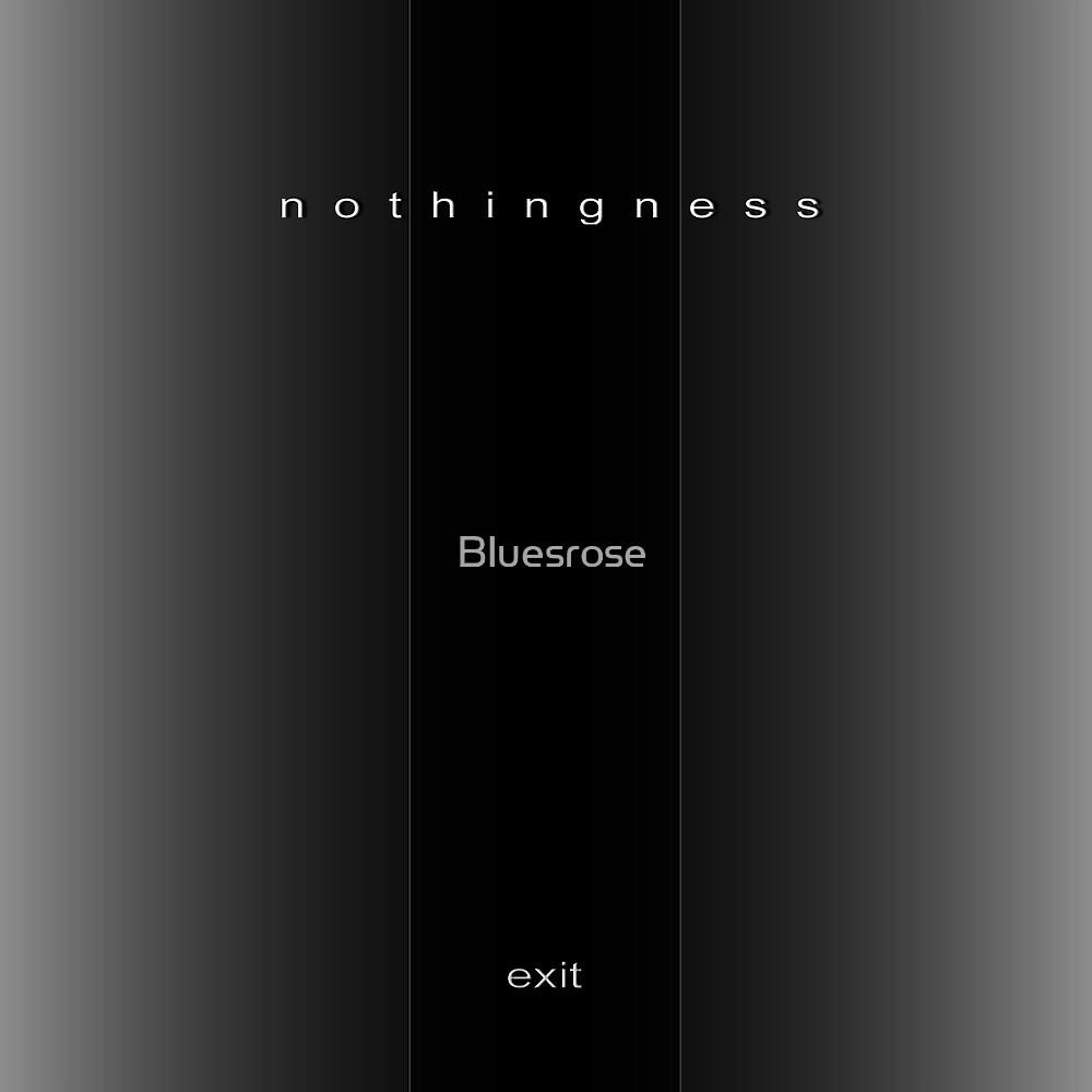 nothingness...exit by Bluesrose