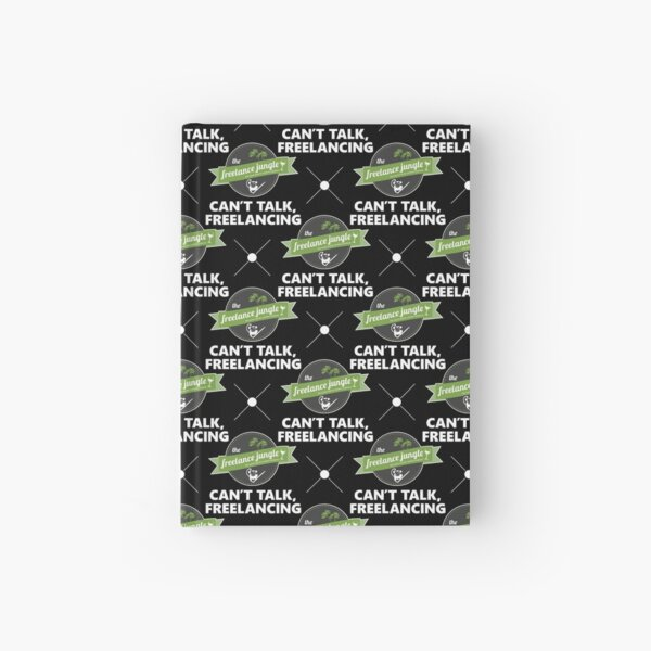 Can't Talk, Freelancing  Hardcover Journal