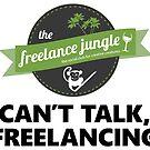 Can't Talk, Freelancing [rev] by freelancejungle