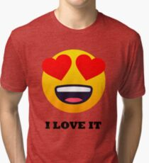 I Love It Smiley Face with Heart Eyes Joypixels Emoji Tri-blend T-Shirt