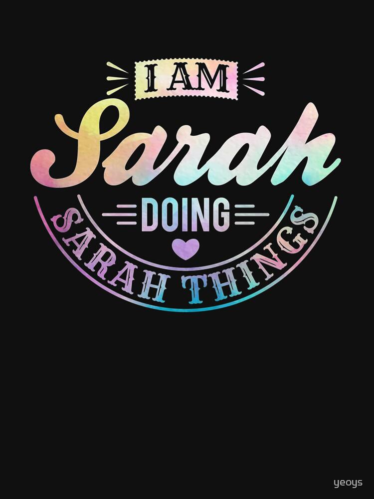 Ich bin Sarah, die Sarah-Sachen - humorvolles Zitat-Geschenk tut von yeoys