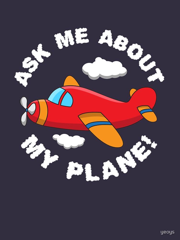 Fragen Sie mich nach meinem Flugzeug - lustiges Luftfahrt-Zitat-Geschenk von yeoys