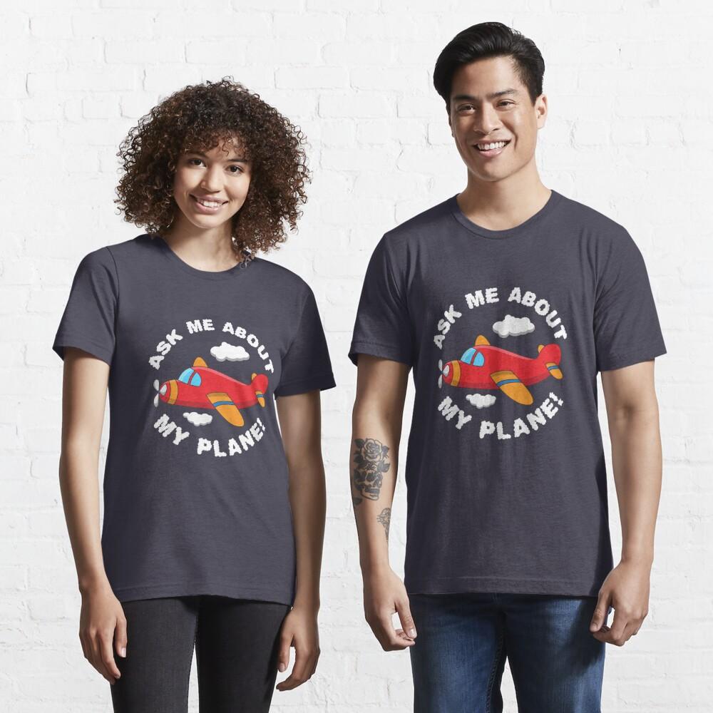 Fragen Sie mich nach meinem Flugzeug - lustiges Luftfahrt-Zitat-Geschenk Essential T-Shirt