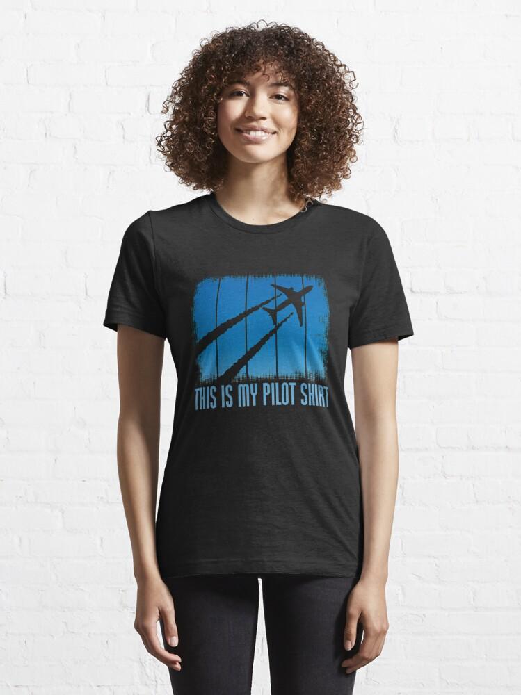 Alternative Ansicht von Dies ist mein Pilot Shirt - Funny Aviation Zitate Geschenk Essential T-Shirt