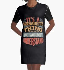 Bernadette Name -  Its A Bernadette Thing You Wouldnt Understand - Gift For Bernadette Graphic T-Shirt Dress