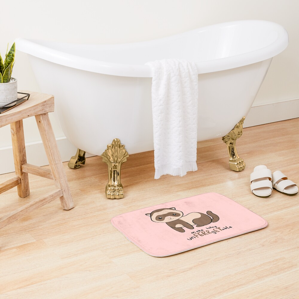 unFERRgETable - Ferret love motivational design Bath Mat