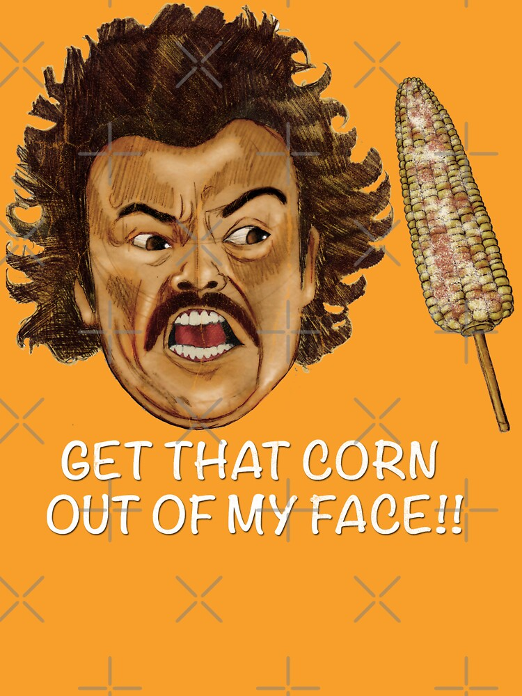 Get that Corn Out of My Face!! | Unisex T-Shirt
