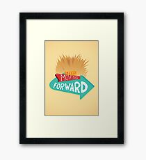 Keep Moving Forward Framed Print