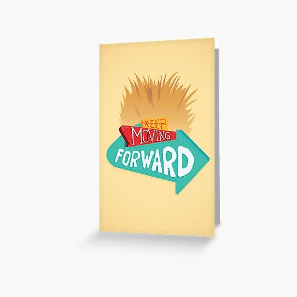 Keep Moving Forward Greeting Card