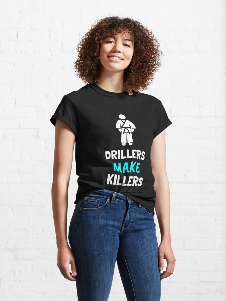 Alternate view of BJJ Drillers Make Killers Martial Arts Classic T-Shirt