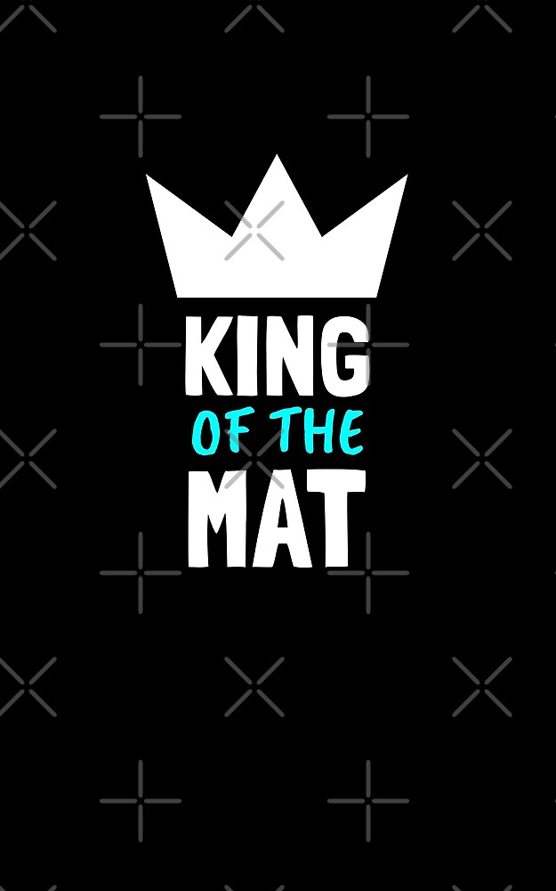 King Of The Mat by Energetic-Mind