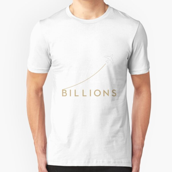 """BILLIONS - """"You get one life, so do it all."""" Quote. Slim Fit T-Shirt"""