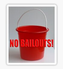 No Bailouts Sticker