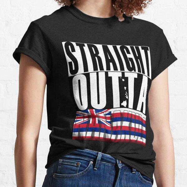 Straight Outta Nanakuli by Hawaii Nei All Day Classic T-Shirt